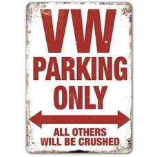 Retro Tin Sign Volkswagen VW Parking Only All others will be Crushed